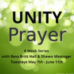 Unity Prayer with Revs Britt Hall & Shawn Moninger