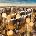 """""""SUMMER IN THE CITY"""" Connection Circles"""